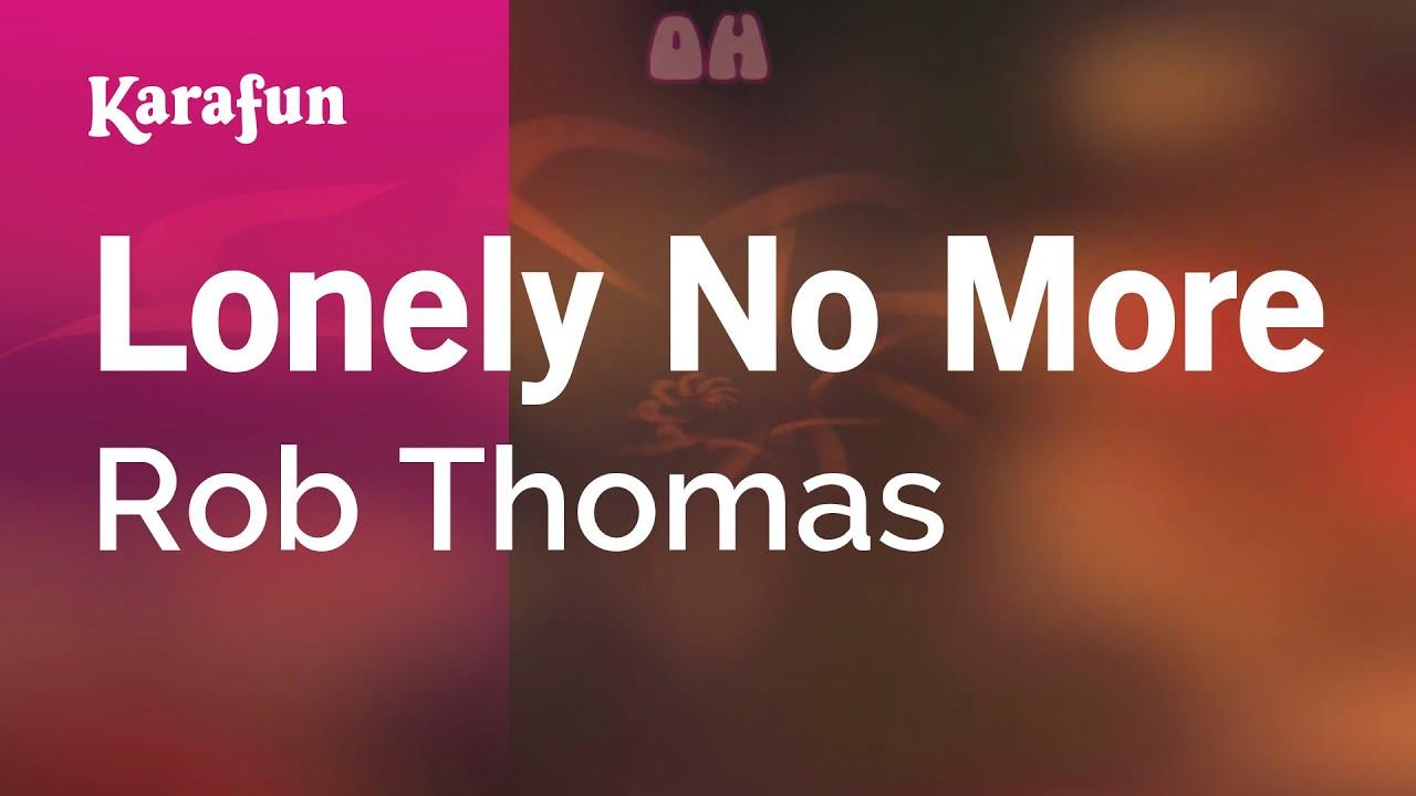 Rob thomas lonely no more mp3 download skull.