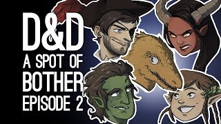 Dungeons & Dragons: A SPOT OF BOTHER! (Ep. 2 of 3)