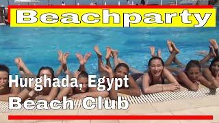 Beach Party in Egypt - Urlaub in Ägypten Hurghada - Besuch im…