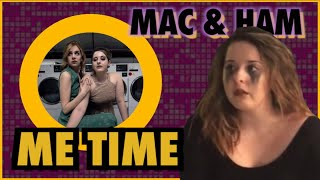 Me Time - MAC & HAM