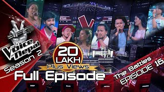 The Voice of Nepal Season 2 - 2019 - Episode 16 (The Battles)