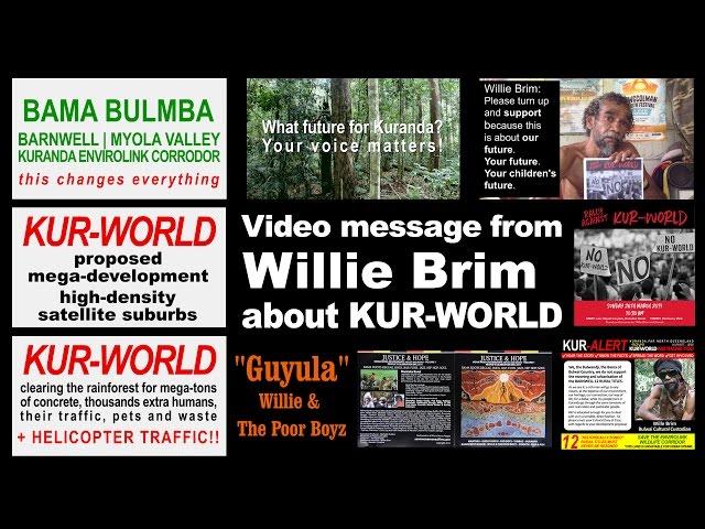 KURANDA - Willie Brim Video Message - RALLY AGAINST KUR-WORLD - SUNDAY 10.30am 26 MARCH