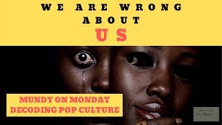We are wrong about Us: review and critique