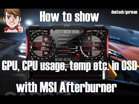 CPU, GPU, VRAM, RAM AUSLASTUNG IM SPIEL ANZEIGEN - OSD MSI Afterburner - Deutsch