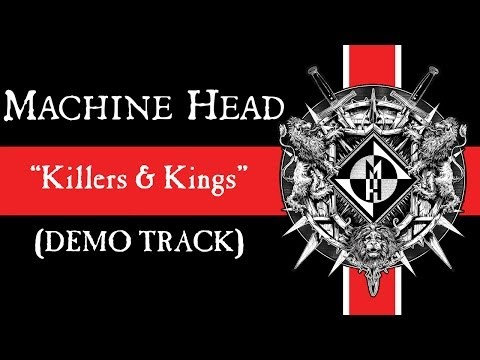 MACHINE HEAD - Killers & Kings (DEMO TRACK)