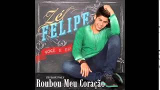 Zé Felipe - Roubou Meu Coração