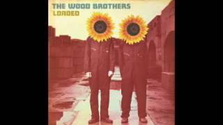 The Wood Brothers - Buckets of Rain
