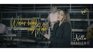Download Mp3 Nella Kharisma - Welas Hang Ring Kene - Lagu Terbaik