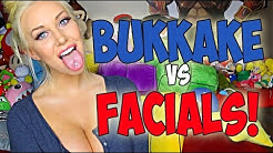 BUKKAKE VS FACIALS!