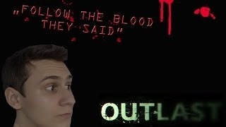 OUTLAST [HORROR GAME] - FOLLOW THE BLOOD