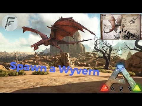 Ark Survival Evolved: How to Spawn a Wyvern