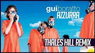 Gui Boratto - Azzurra (Thales Hill Remix)