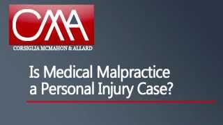 CMA Video - Is Medical Malpractice a Personal Injury Case? California Malpractice Law Firm