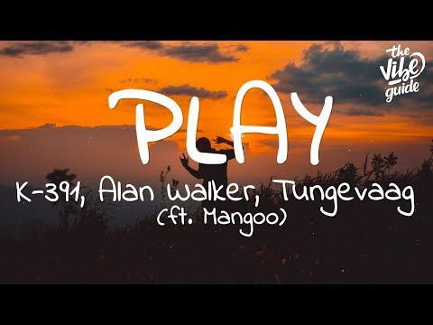 Alan Walker - Play (Lyrics) ft. K-391, Tungevaag, Mangoo