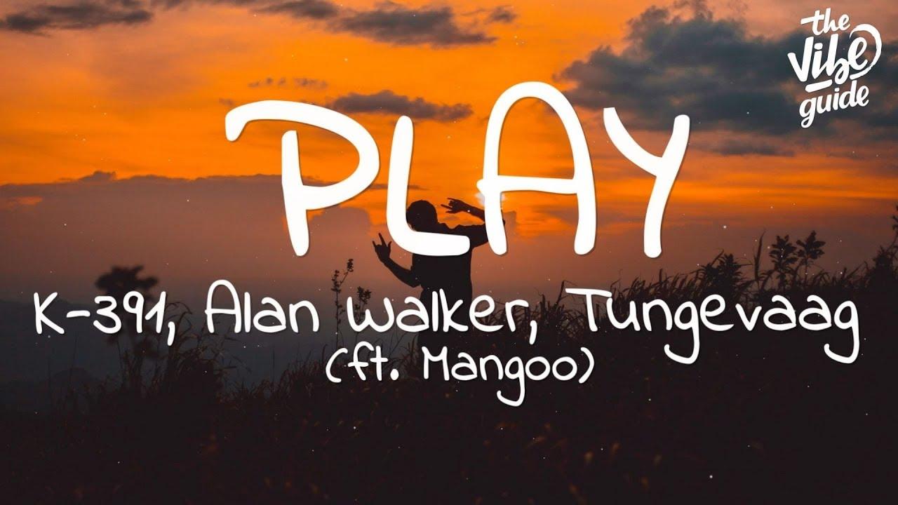 Download Alan Walker - Play (Lyrics) ft. K-391, Tungevaag, Mangoo