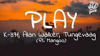 Alan Walker   Play (lyrics) Ft. K 391, Tungevaag, Mangoo