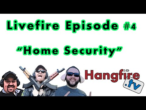 Home Security - Livefire Episode 4
