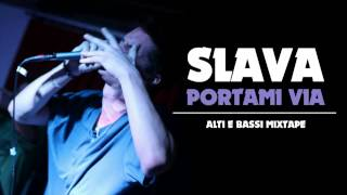 SLAVA - Portami via  [Alti e Bassi Mixtape]