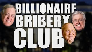 Billionaires Unite To Bribe Their Way To Even More Power