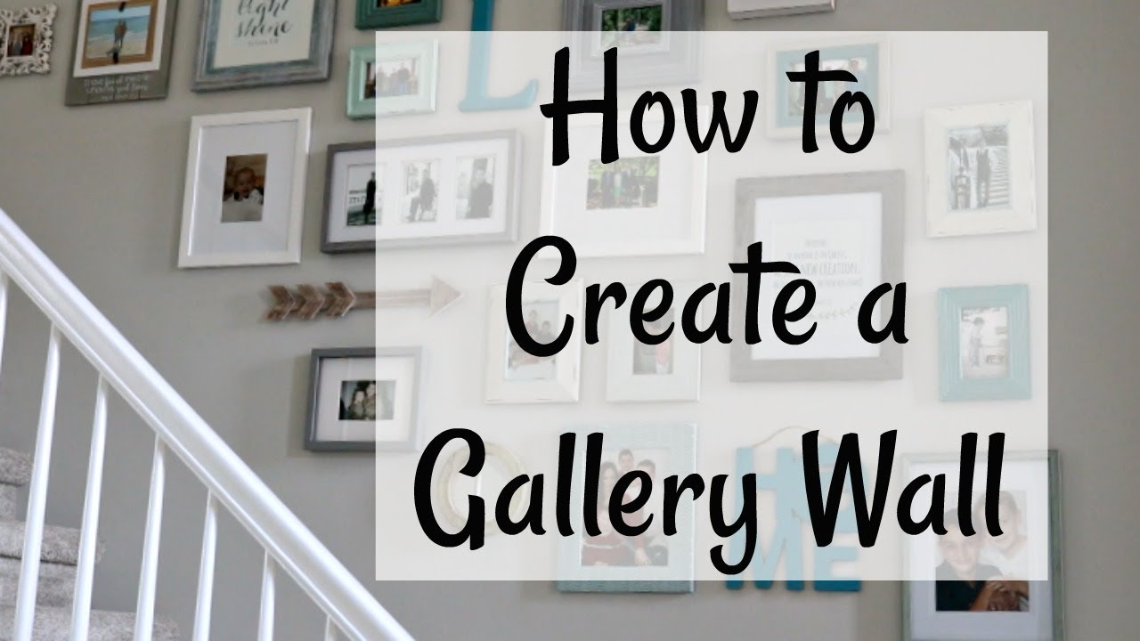 How to Create a Gallery Wall | Our New Gallery Wall | Home Decor ...