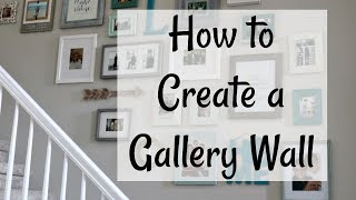 How To Create A Gallery Wall | Our New Gallery Wall | Home Decor