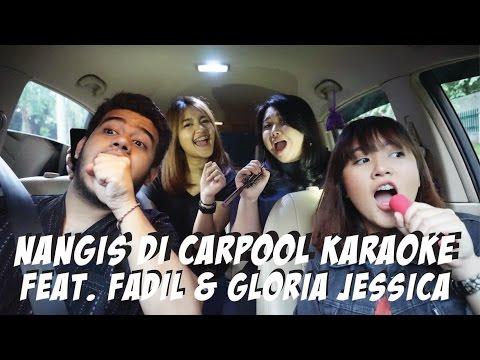 CARPOOL BERUJUNG NANGIS FEAT FADIL & GLORIA JESSICA