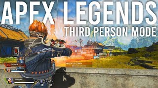 Apex Third Person mode is OK but needs some work