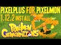 PIXELPLUS MOD 1.12.2 minecraft - how to download and install PixelPlus for Pixelmon Generations