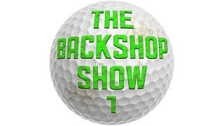 The Backshop Show, Golf Webseries Episode 1 - One Hundred And One Thousand And One?