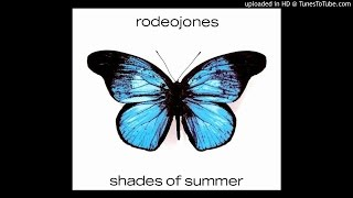 Rodeo Jones - Shades Of Summer (CJ