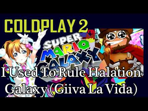 I Used To Rule Halation Galaxy (Giiva La Vida)