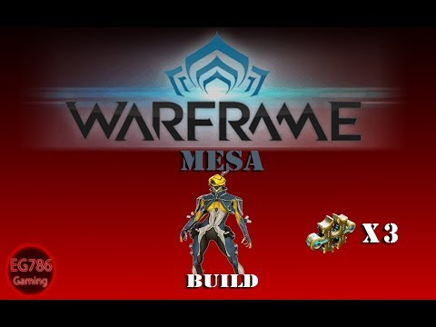 [U22.17] Warframe - Mesa Build.