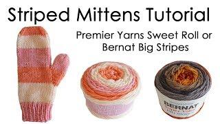 Striped Mittens Tutorial | Premier Sweet Roll or Bernat Big Stripes