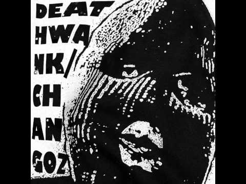 Deathwank - Split CS w/ Changoz [2015]