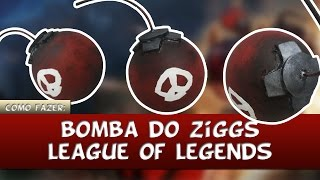 Como Fazer: Bomba do Ziggs de League of Legends [PT/BR]