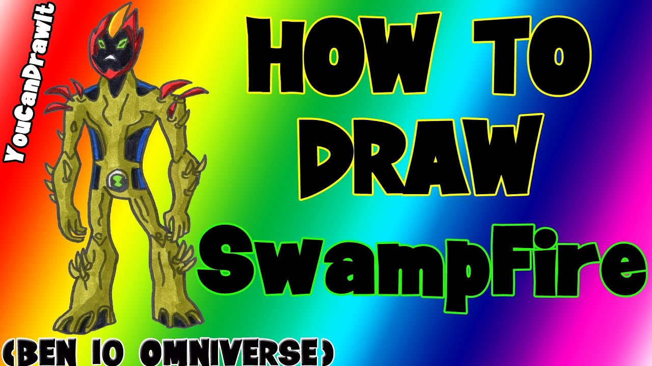 How To Draw Swampfire from Ben 10 Omniverse ✎ YouCanDrawIt ツ 1080p ...