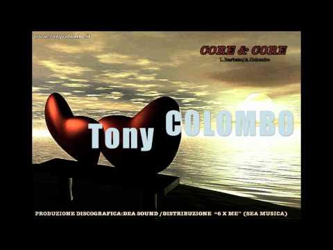 "Anteprima Assoluta ""Core e Core"" Tony Colombo"