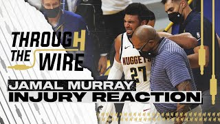 Jamal Murray Injury Reaction | Through The Wire Podcast
