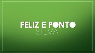 Silva - Feliz e Ponto (Letra)