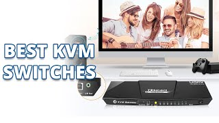 Top 5 Best KVM Switches