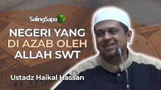 Download lagu Ustadz Haikal Hassan Negeri Yang Di Azab Oleh Allah SWT MP3
