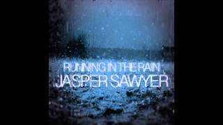 Watch Jasper Sawyer Running In The Rain video