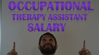 Occupational Therapy Assistant Salary | How Much Money Does an Occupational Therapy Assistant Make?