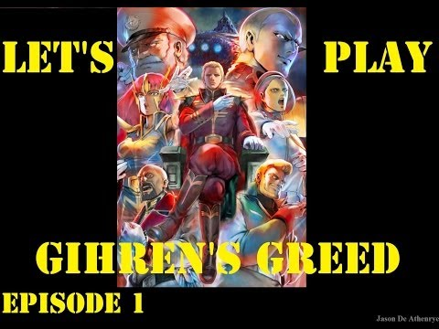 Let's Play Gihren's Greed/Ambition Menace of Axis; Zeon Campaign Episode 1