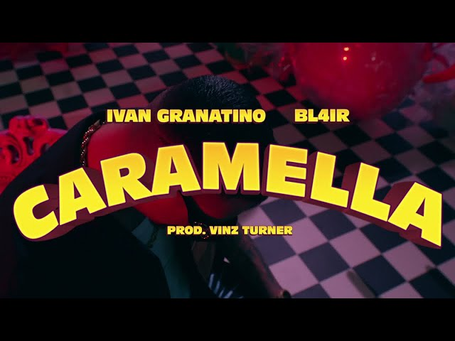 Ivan Granatino , Bl4ir - Caramella - Ivan Granatino