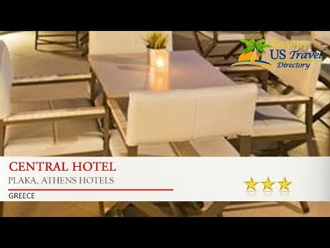 Central Hotel - Plaka, Athens Hotels, Greece