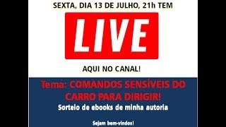 Live 13 de julho, 21h: comandos sensíveis do carro para dirigir