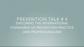 Prevention Talk # 4: Exploring the Prevention Standards of Prevention Practice and Professionalism