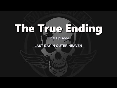 Last Day in Outer Heaven (The True Ending to MGS V)
