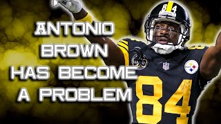 How Antonio Brown Damaged the Pittsburgh Steelers